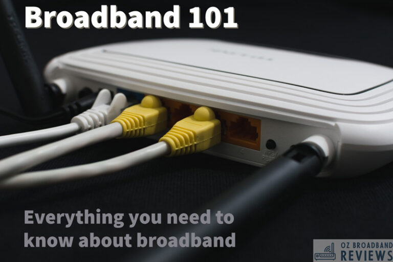 everything you need to know about broadband Oz Broadband Reviews