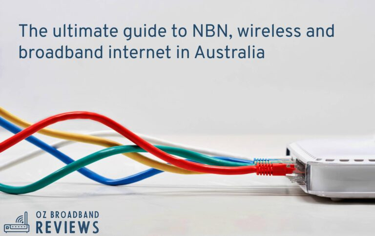 The ultimate guide to NBN, Wireless and broadband internet in Australia
