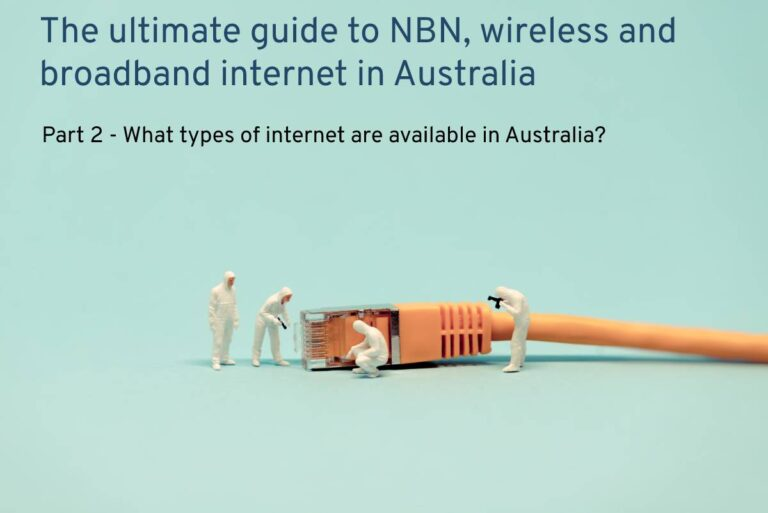 types of internet available in Australia - nbn, wireless, adsl, fibre optic